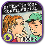 Middle School Confidential 2: Real Friends vs. the Other Kind?
