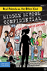 Based on Book 2 of the award-winning Middle School Confidential™ series
